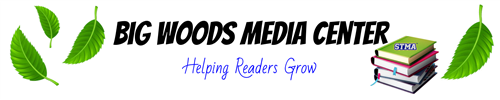Big Woods MEdia Center-Helping Readers Grow